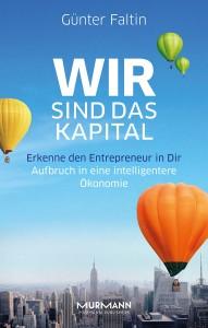 Das neue Werk von Professor Faltin heißt 'Wir sind das Kapital' und ihr könnt anschließend zwei Exemplare bei uns gewinnen!